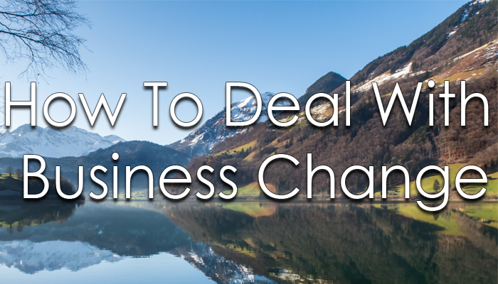 How To Deal With Business Change