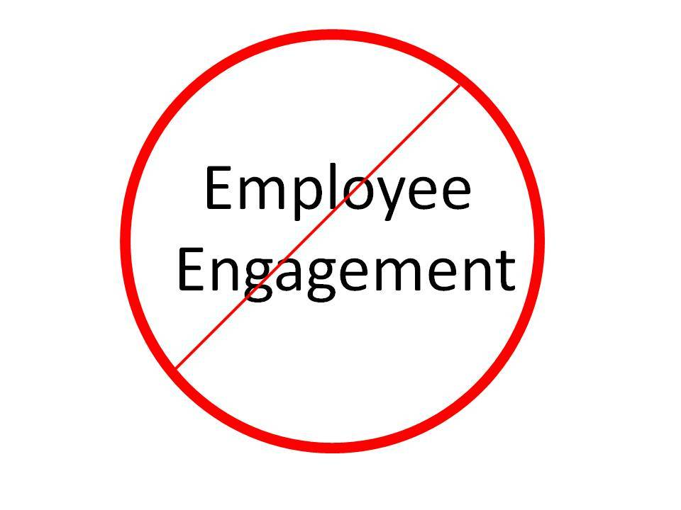 Nobody Actually Needs An Employee Engagement Strategy!